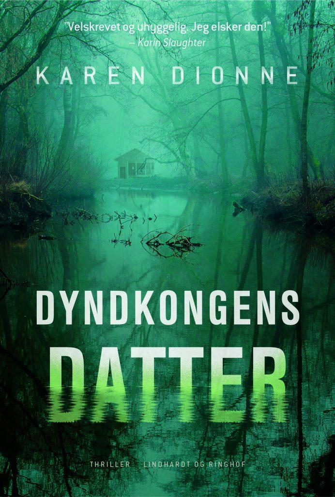 Dyndkongens datter, Karen Dionne, spændingsroman
