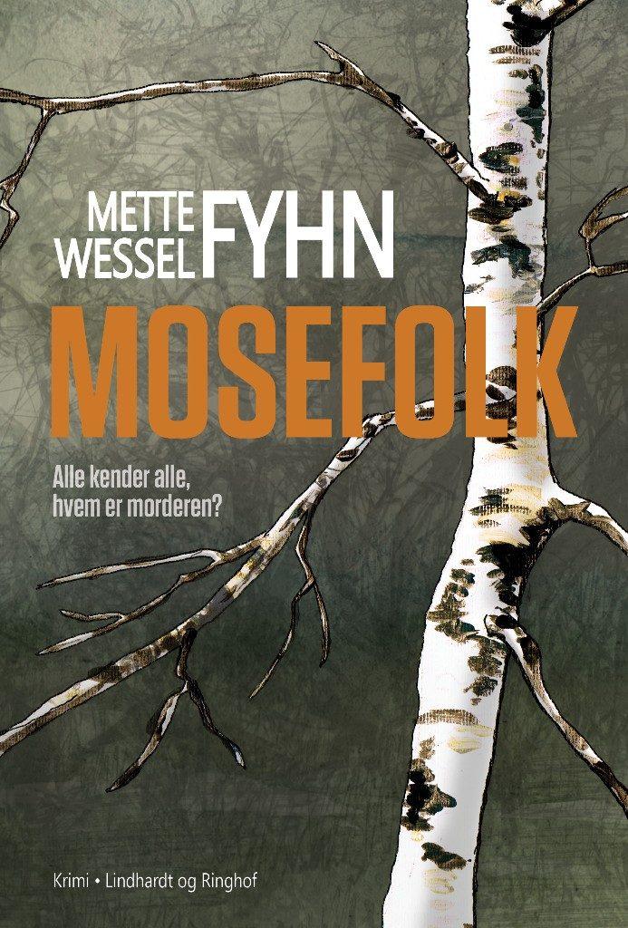 krimi, kriminalroman, Mette Wessel Fyhn, mosefolk, Maria Brænder, debut