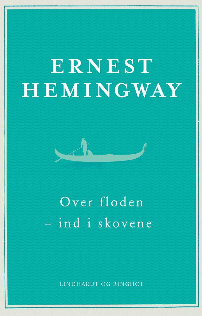Ernest Hemingway, Over floden – ind i skovene, Hemingway, klassiker