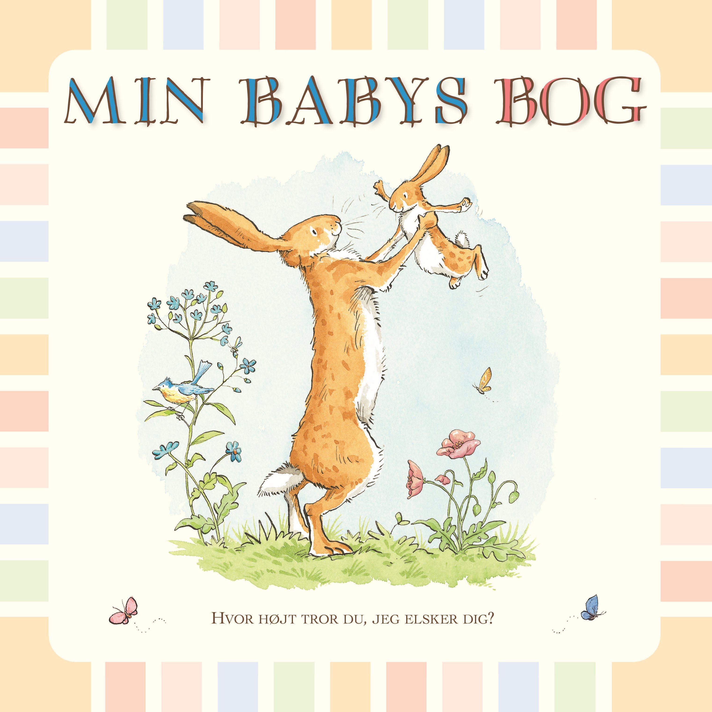 hvor højt tror du jeg elsker dig, mindebog, mindebøger, barnets første år, barnets første bog, babys første bog