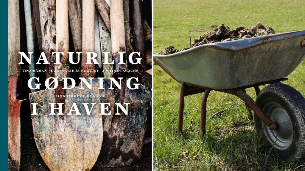 naturlig gødning i haven, have, Tina Råman, lindhardt og ringhof, bonderøven, søren ryge, kompost