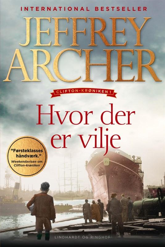 Jeffrey Archer, Hvor der er vilje, Clifton-krøniken, historiske romaner med kærlighed