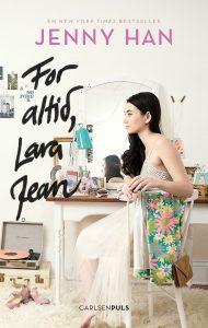 Jenny Han, For altid Lara Jean, Lara Jean, Netflix, Always and Forever Lara Jean