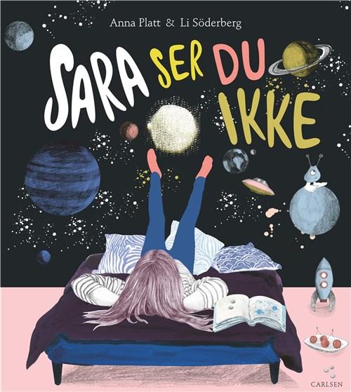 Sara ser du ikke, anna platt, li söderberg, ensom, ensomhed, usynlig, billedbog, billedbøger, højtlæsning, at føle sig ensom,