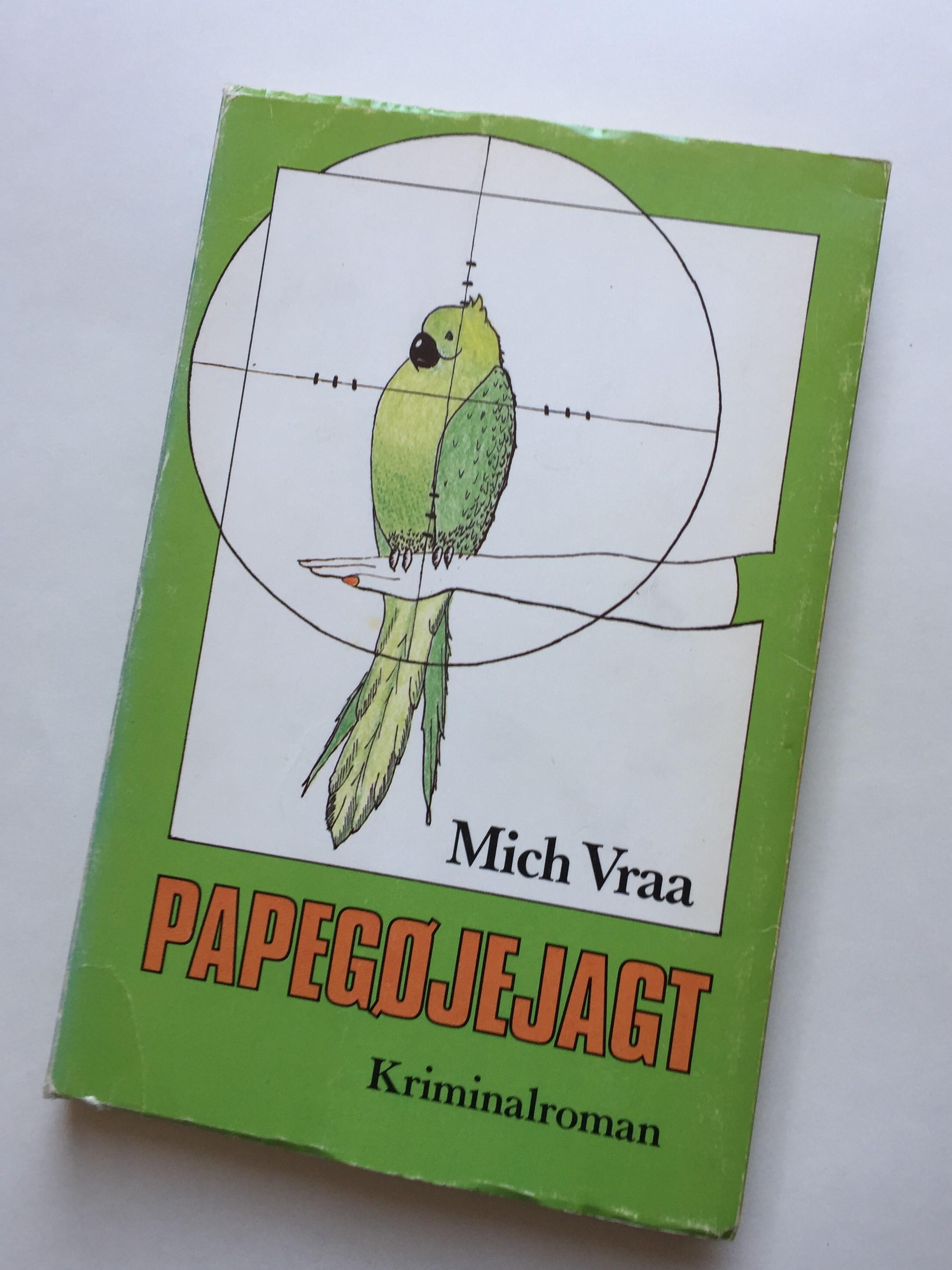 "Mich Vraa, debut, debutroman, ""Papegøjejagt"""