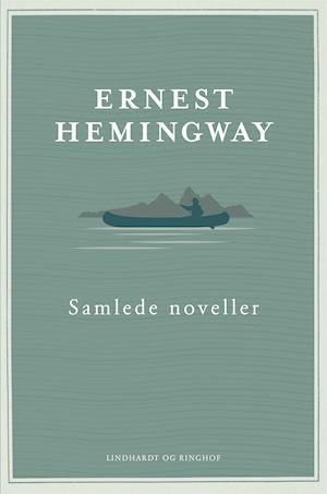 Hemingway, Ernest Hemingway, samlede noveller