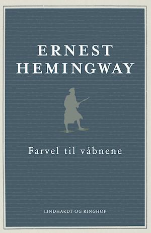 Ernest Hemingway, Hemingway, Farvel til våbnene