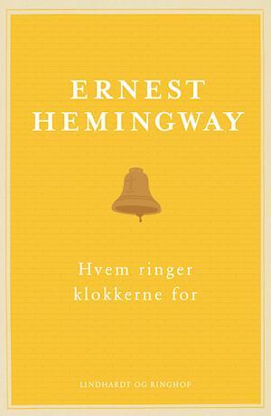 Hvem ringer klokkerne for, Ernest Hemingway, Hemingway