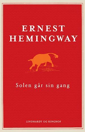 Solen går sin gang, Hemingway, Ernest Hemingway