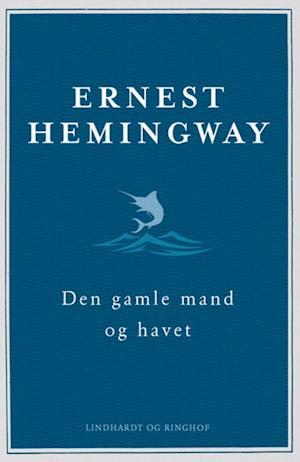Den gamle mand og havet, Hemingway, Ernest Hemingway