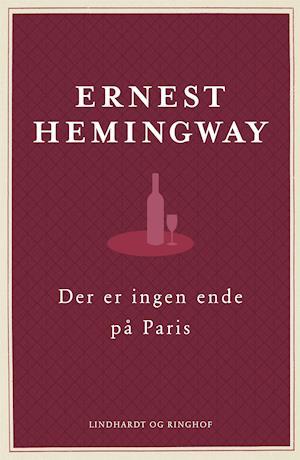 Hemingway, Ernest Hemingway, Der er ingen ende på Paris