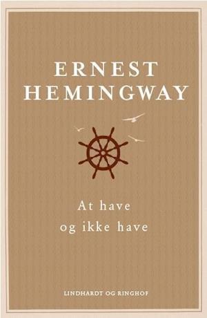 Hemingway, Ernest Hemingway, At have og ikke have