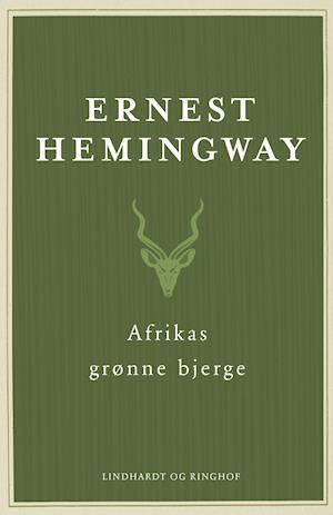 Ernest Hemingway, Hemingway, Afrikas grønne bjerge