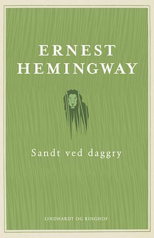 Ernest Hemingway, Hemingway, Sandt ved daggry