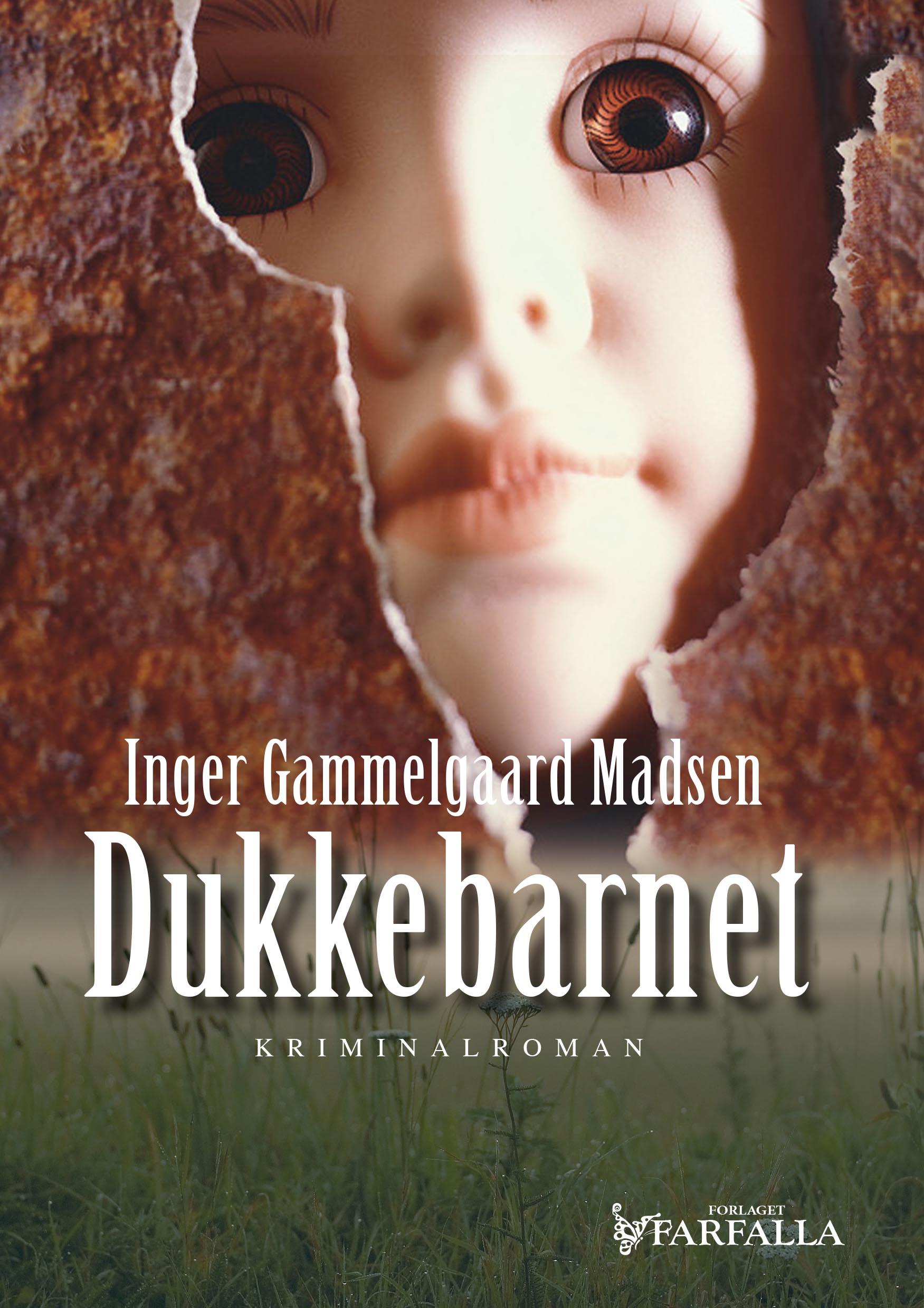 Man glemmer aldrig sin første, debut, Inger Gammelgaard Madsen, Dukkebarnet