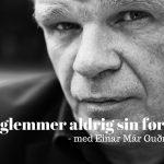 Einar Már Guðmundsson om sin debut: Jeg solgte digtsamlingerne i gaderne i Reykjavík