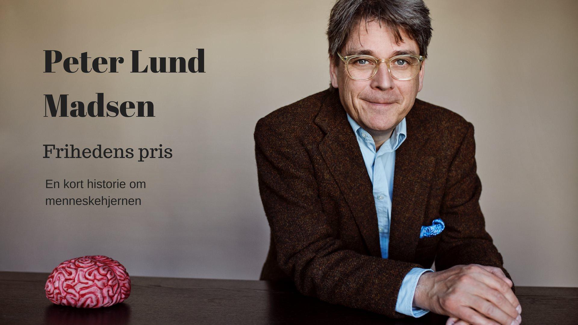 Peter Lund Madsen, Frihedens pris, En kort historie om menneskehjernen