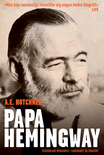 Papa Hemingway, Ernest Hemingway, Hemingway, A.E. Hotchner
