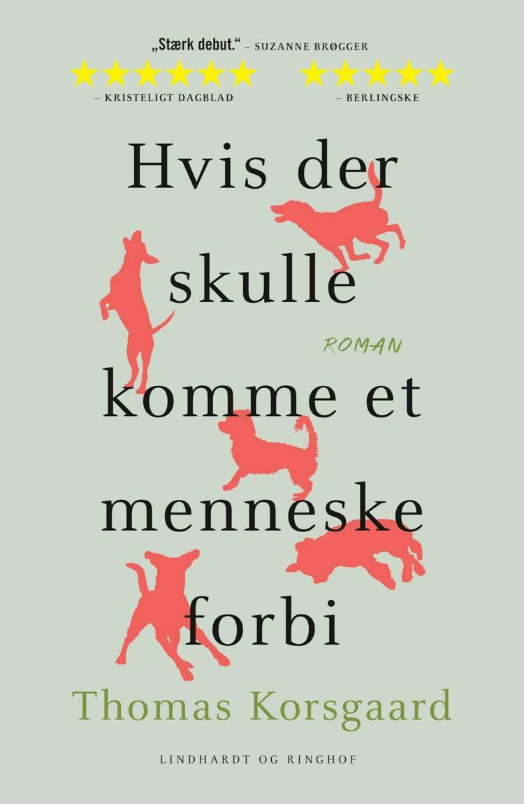 Thomas Korsgaard, Hvis der skulle komme et menneske forbi, sommerlæsning 2018