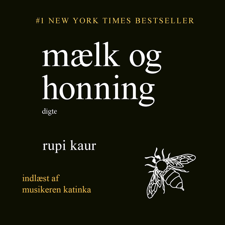 Mælk og honning, Rupi Kaur, Katinka, digte på lydbog