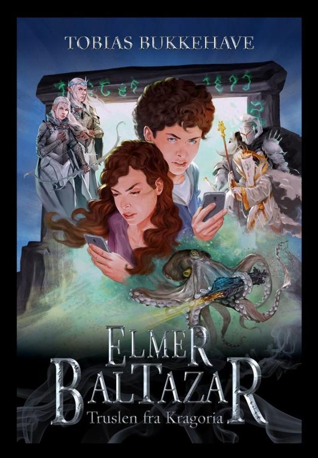 Elmer Baltazar, truslen fra kragoria, tobias bukkehave, fantasy, børnebøger