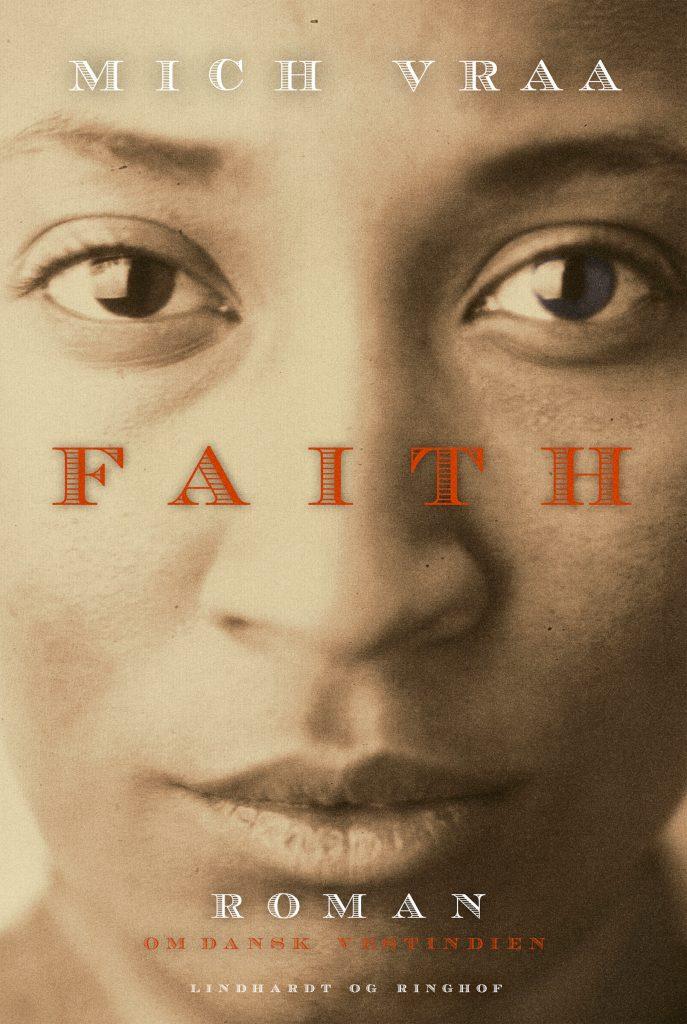 Mich Vraa, Faith, trilogi om Dansk Vestindien