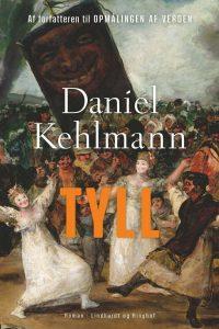 Daniel kehlmann, tyll, trediveårskrigen, tysk forfatter,