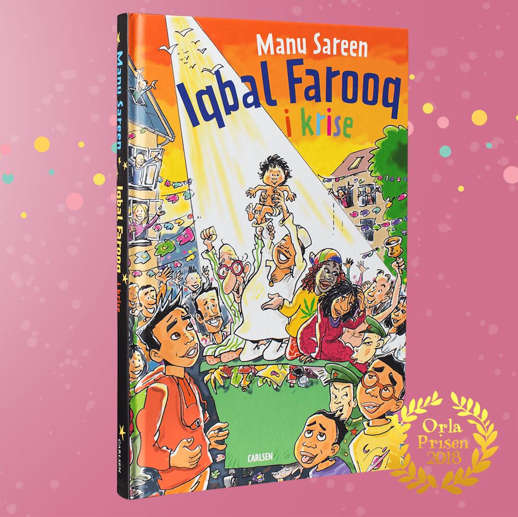 Iqbal Farooq, Iqbal Farooq i krise, Manu Sareen, børnebog, Orlaprisen