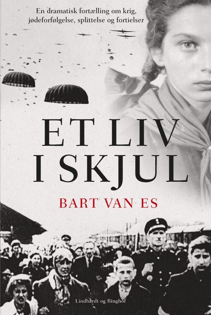 Et liv i skjul, Bart Van Es, anden verdenskrig, 2. verdenskrig, hitler, nazisme, jøder, holocaust, historie, bog om historie, lindhardt og ringhof, bog om krig, bog om nazisme, auschwitz, koncentrationslejr, gamle dage, bog om krig, krig, familie
