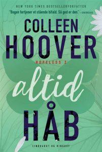 Colleen Hover, Hopeless, Uden håb, Hoover, romance, Young adult, YA, kærlighed, kærlighedsroman, kærlighedsbog, kærlighedshistorie, kærlighedsfortælling, kærlighed, love, lovebooks,