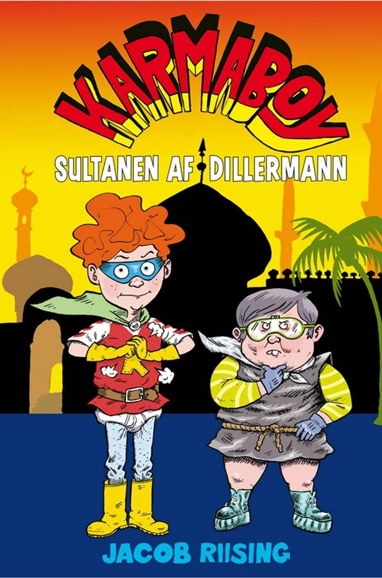 Karmaboy, Sultanen af Dillermann, Jacob Riising, børnebog, børnebøger
