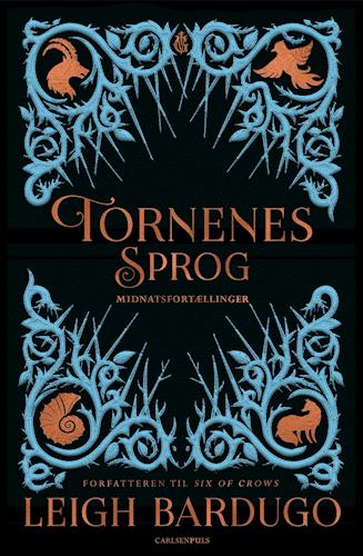 Tornenes sprog, Leigh Bardugo, Midnatsfortællinger, fantasy, YA, YA-roman, fantasyroman