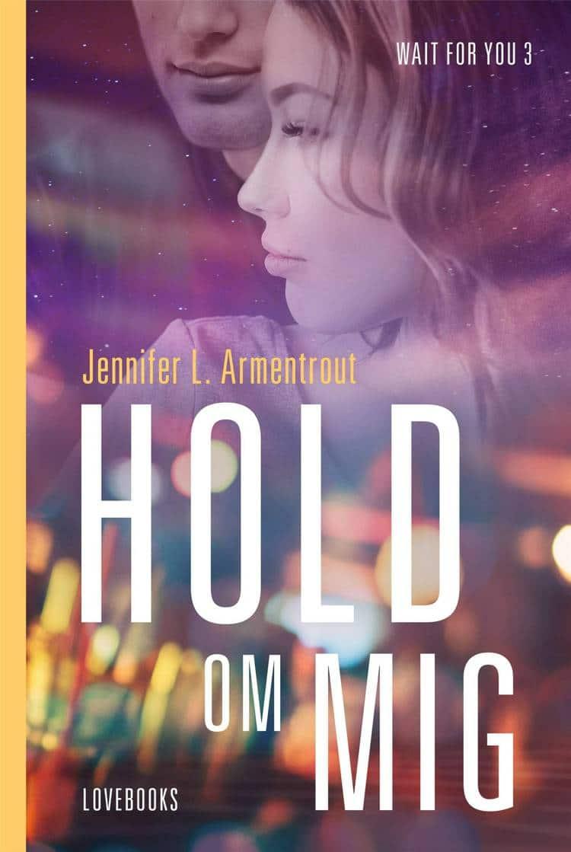 Hold om mig, Jennifer L. Armentrout, Wait for you, romantisk bog, kærlighedsroman,