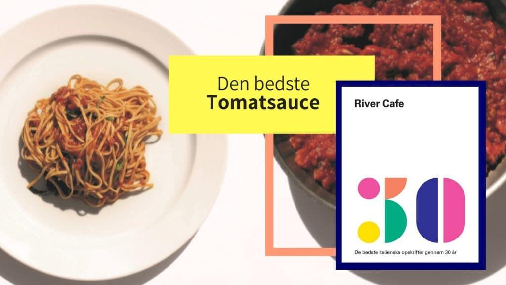 River Cafe, Opskrift, Italiensk, italiensk mad, pasta, lindhardt og ringhof, kogebog, opskrifter, tomatsovs, tomatsauce, verdens bedste