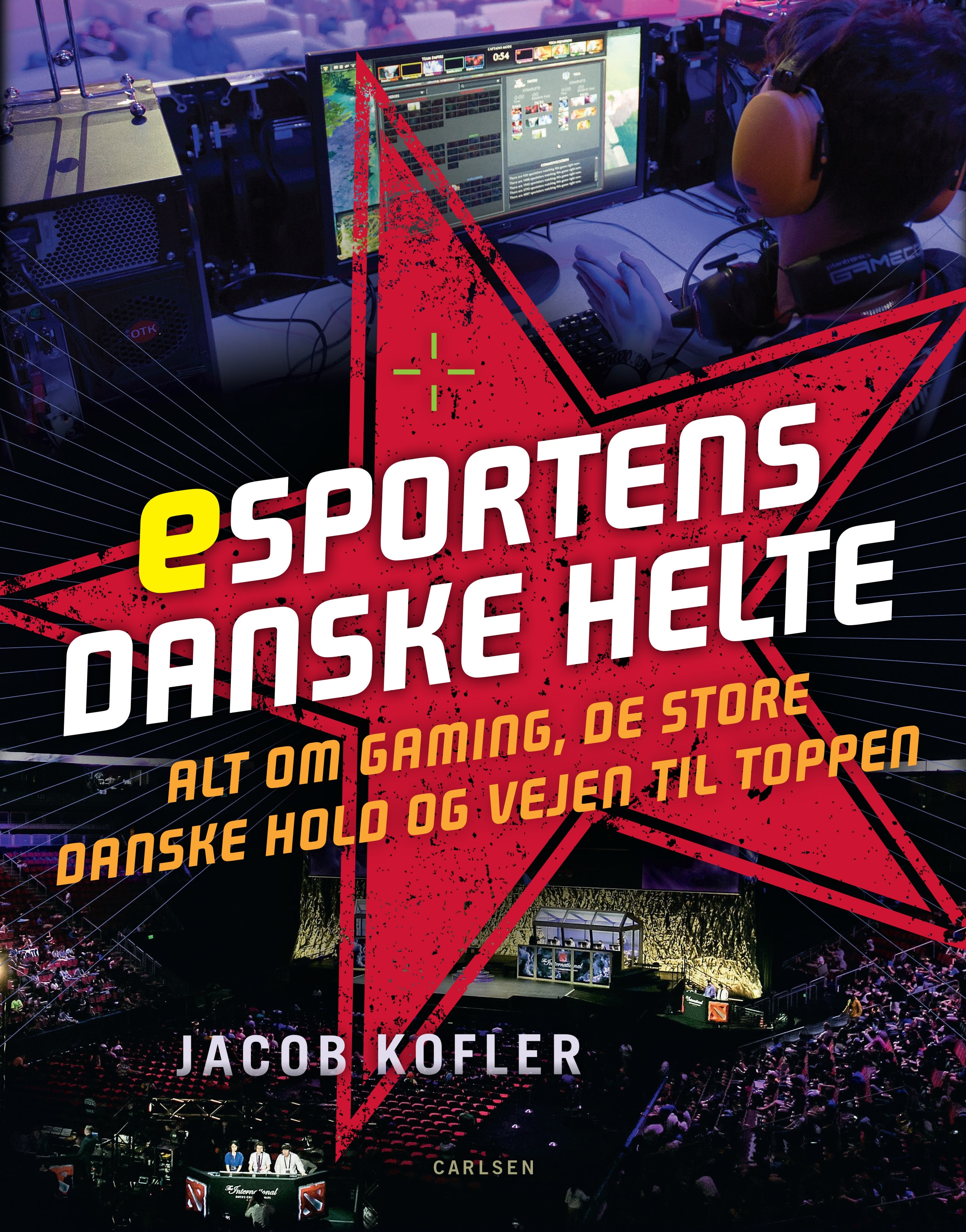 Esportens danske helte, Astralis, astralis, Jacob Kofler, esport, gaming, counter strike, CS:GO, global offensive, major, north, dupreeh, gla1ve, zonic, bøger om coputerspil, computerspil, lan party, dota, league of legends