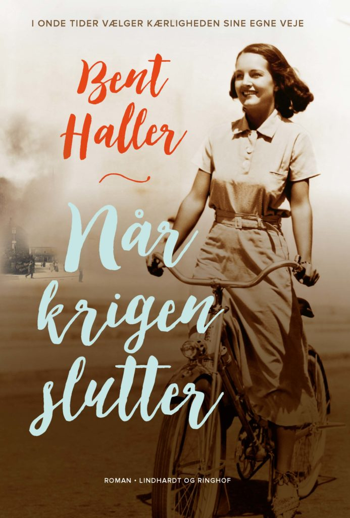 Når krigen slutter, Bent Haller, Anden Verdenskrig, historisk roman