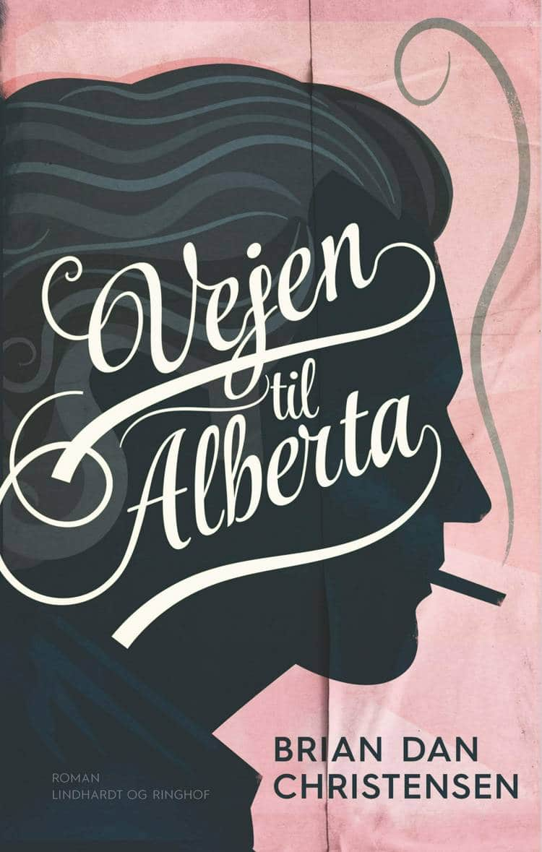 Vejen til Alberta, Brian Dan Christensen, bedste romaner 2018, bedste bøger 2018