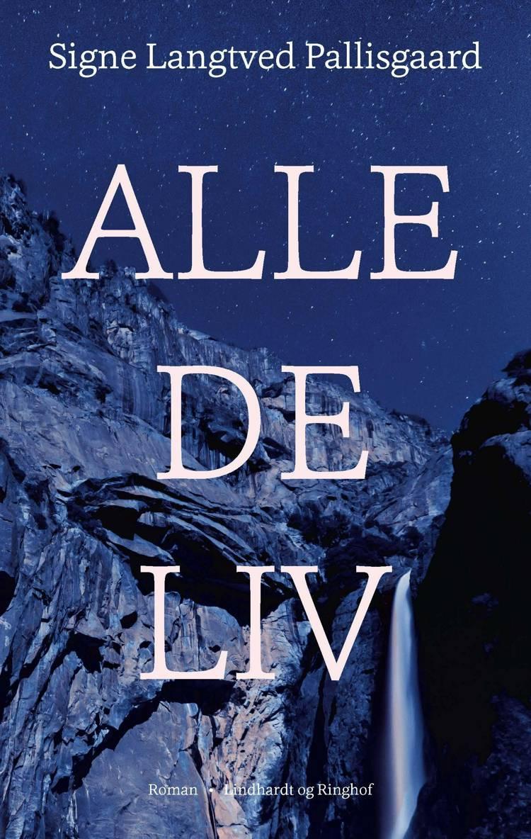 Alle de liv, Signe Langtved Pallisgaard, Alle de liv, bedste bøger 2018, bedste romaner 2018
