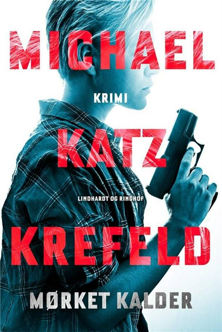 Michael Katz Krefeld, Mørket kalder, bedste krimier 2018, Michael Katz Krefeld, krimi, årets krimier, cecilie mars, spænding, selvtægt