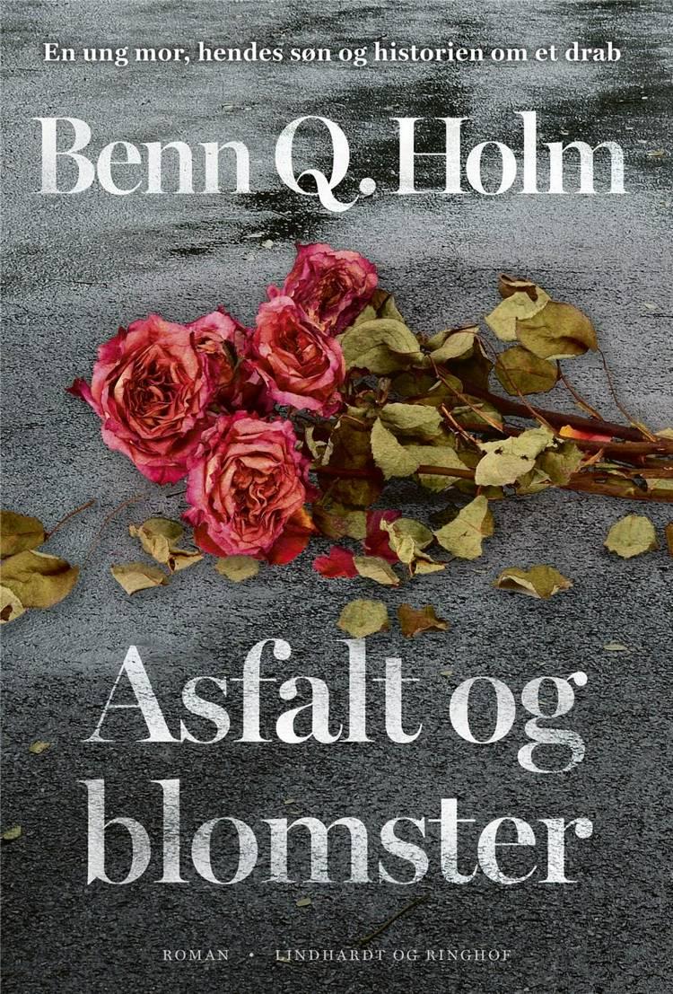 Asfalt og blomster, Benn Q. Holm, bedste bøger 2018, bedste romaner 2018