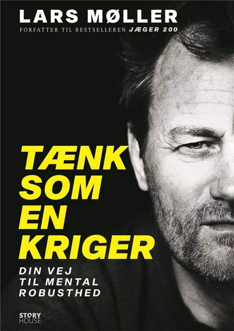 Lars Møller, Tænk som en kriger, mental robusthed