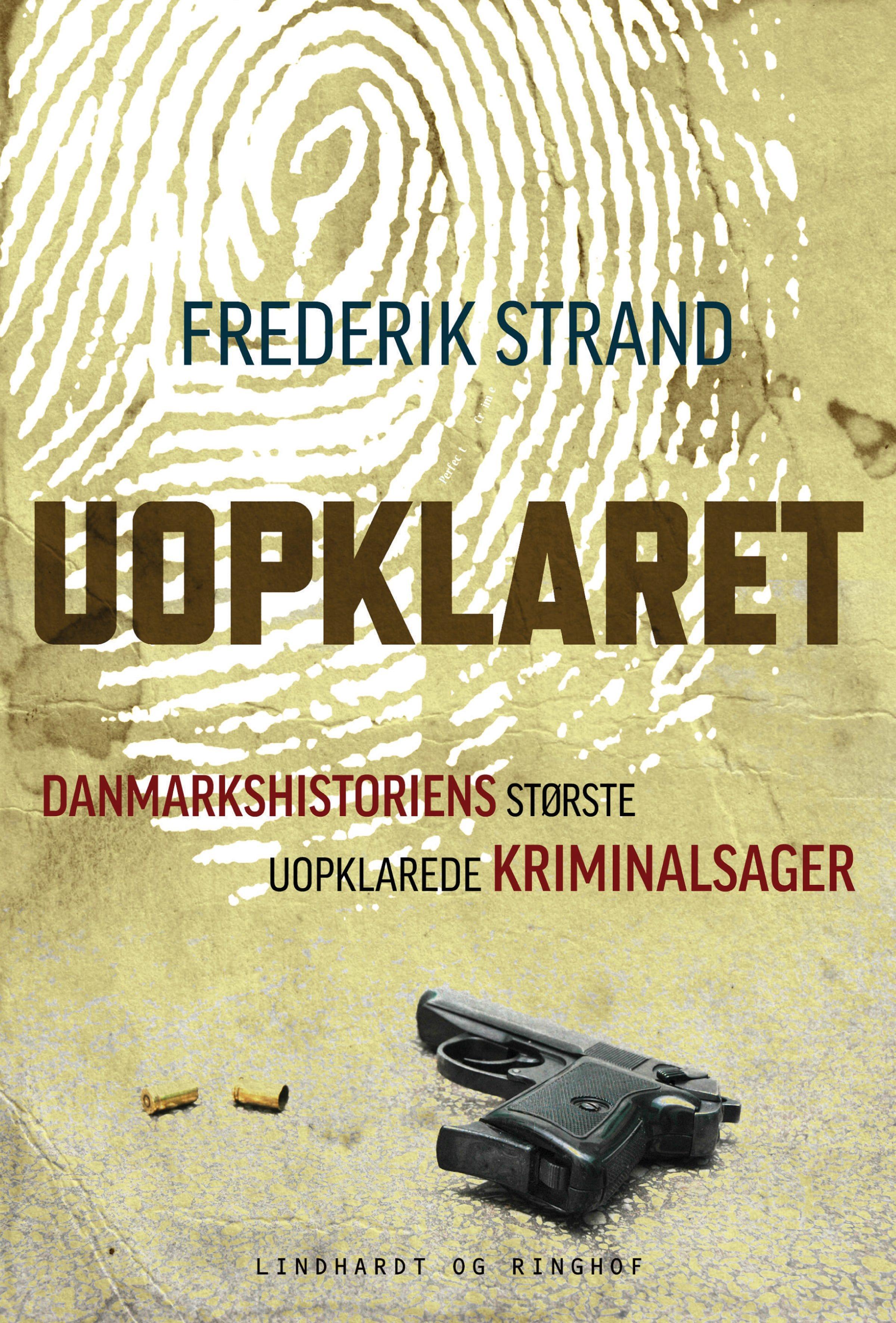 Frederik Strand, Uopklaret, kriminalsag, efterforskning, true crime