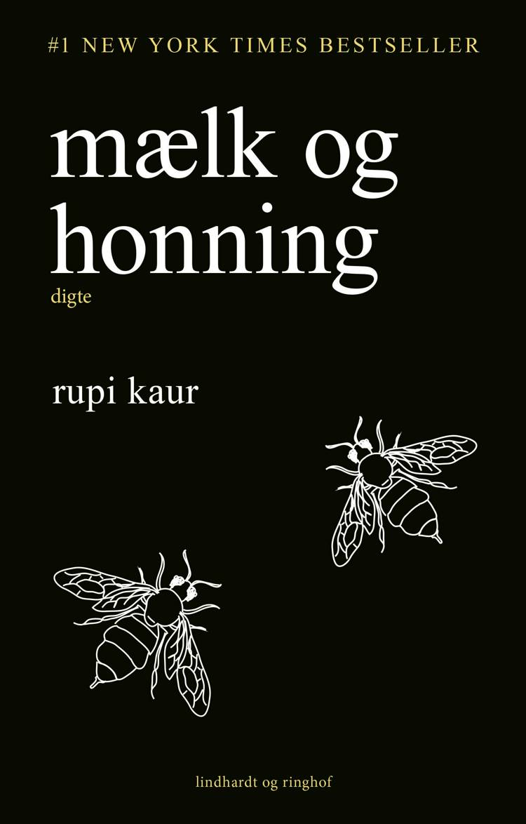 rupi kaur, rupi, mælk og honning, solen og hendes blomster, digte, feminisme, feminine bøger, digtsamling, kærlighed, kærlighedsdigte, pigebog, bog til piger,