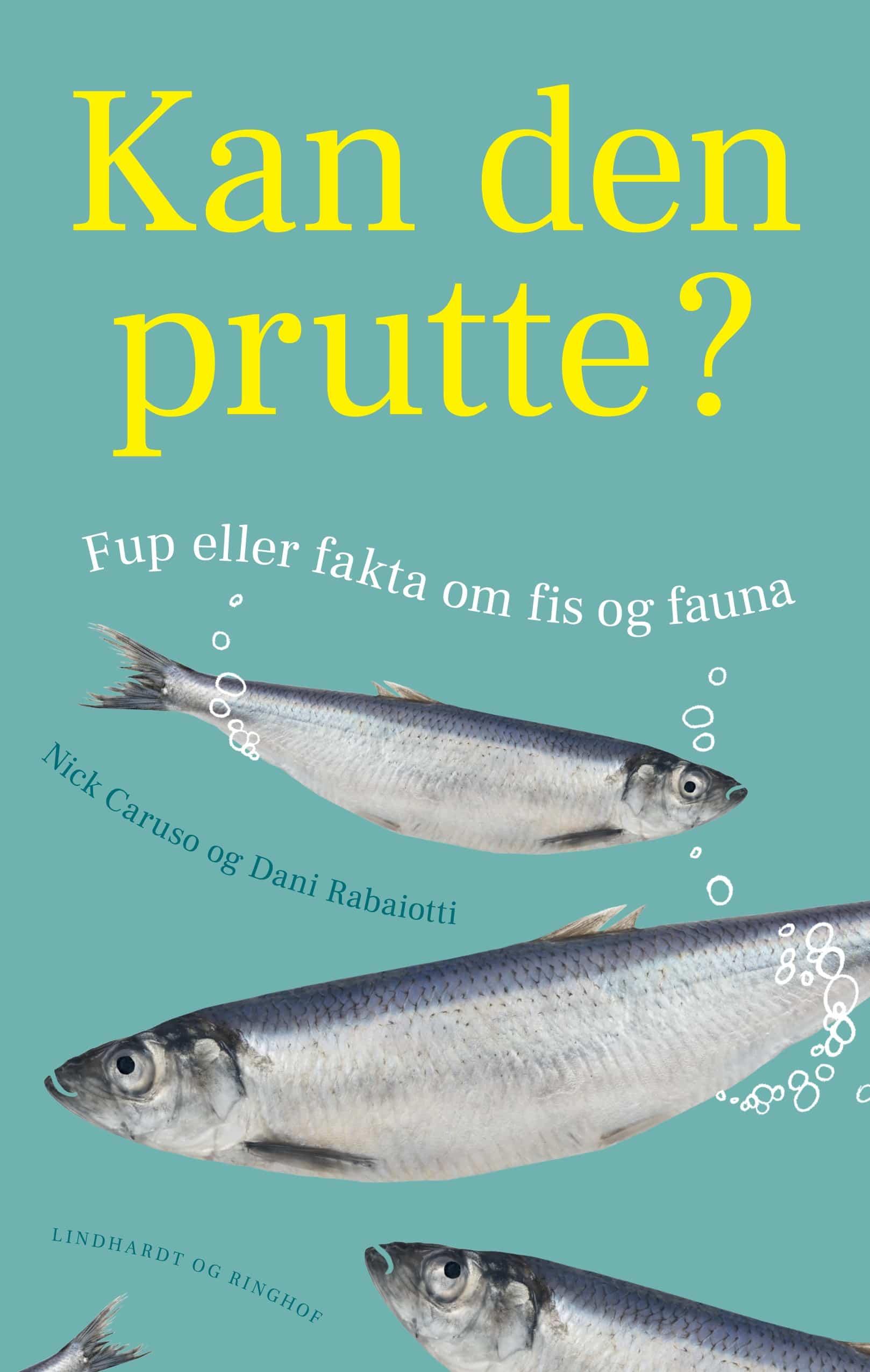 Bøger 2019, Kan den prutte?, Nick Caruso, Dani Rabaiotti, fup eller fakta om fis og fauna, Lindhardt og Ringhof, dyreprutter, bog om dyr, videnskab, kan et dyr prutte, prutter, bog om prutter