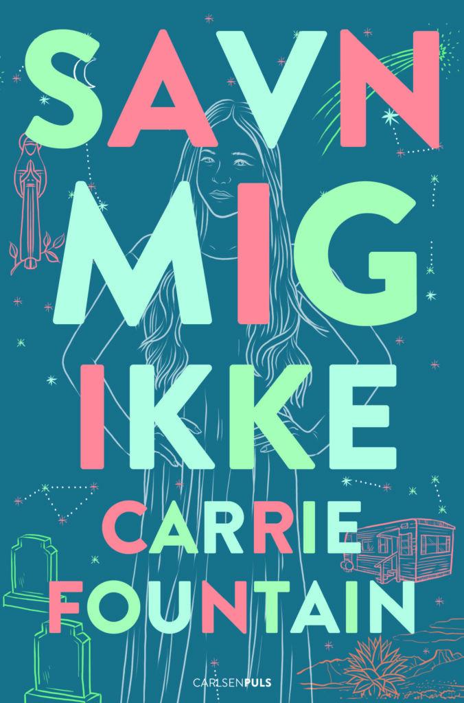 Savn mig ikke, Carrie Dunlap, YA, young adult, ungdomsbog,