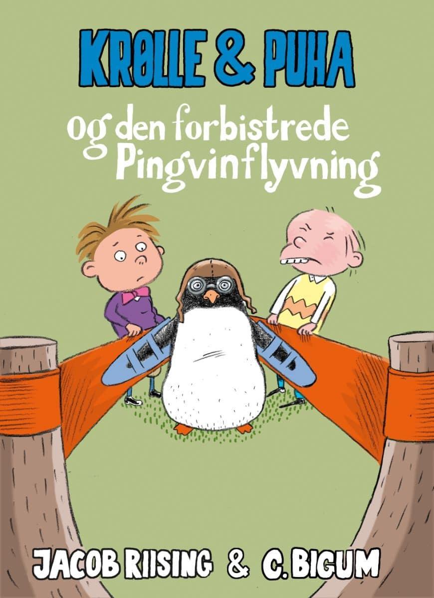 Krølle & Puha, Jacob Riising, Krøøle & puha og den forbistrerede pingvinflyvning, Claus Bigum, børnebog, børnebøger
