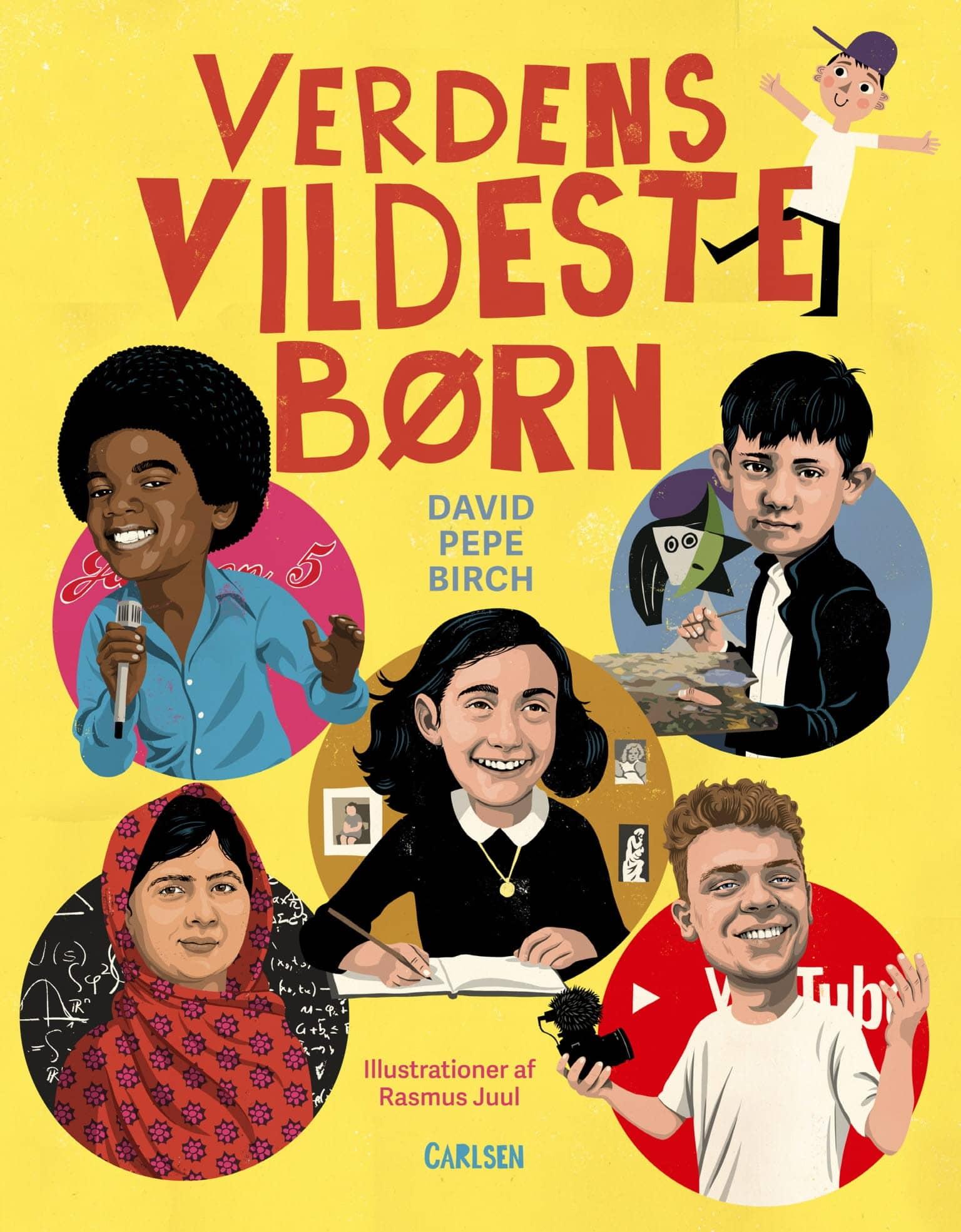 Verdens vildeste børn, David pepe birch, børnebog, vilde børn, seje børn, børnebøger, fagbøger til børn