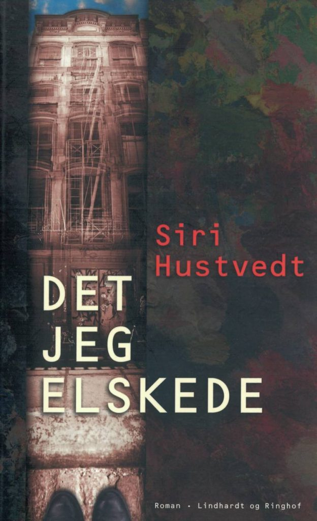 Siri Hustvedt, Det jeg elskede, newyorker-roman, roman, romaner, skønlitteratur