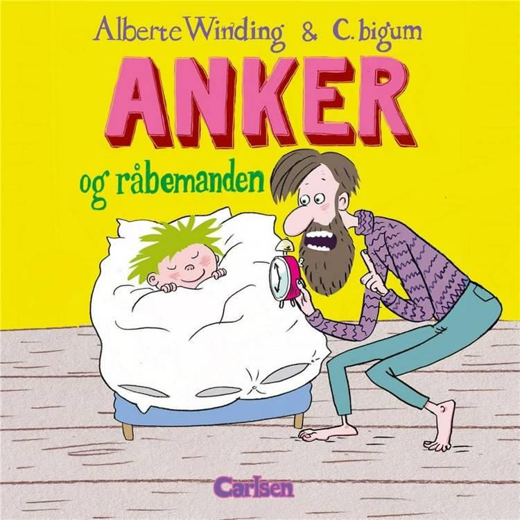 Anker og råbemanden, Alberte Winding, Claus Bigum, Anker-bøgerne, børnebog, børnebøger, 2-5-årige