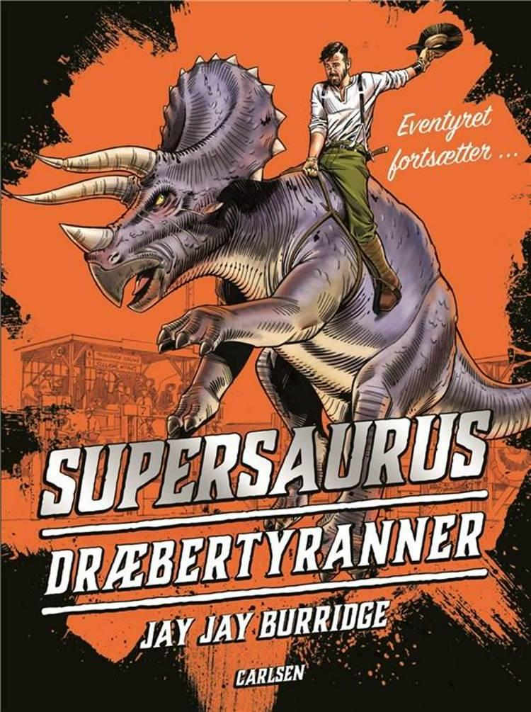 Supersaurus, Dræbertyranner, Jay Jay Burridge, dinosaurer, bog om dinosaurer, adventure til børn,